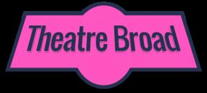 Theatre Broad